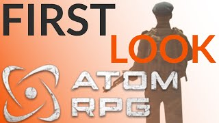 ATOM RPG Review - First Look (January 2019) (Video Game Video Review)