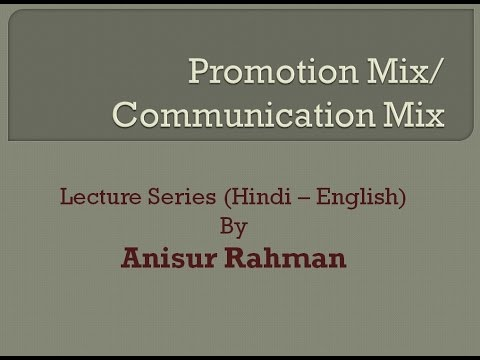 Promotion Mix in Hindi/ Communication Mix - Marketing Lecture Series By Anisur Rahman