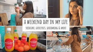 A Weekend Day In My Life | Productive Weekend Routine | Grocery Shopping, Skincare, Grooming Etc.