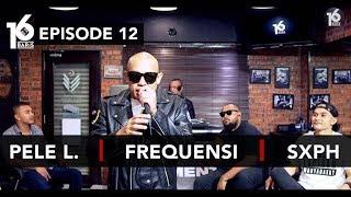16 BARIS | EP12 | Pele L., Frequensi & SXPH