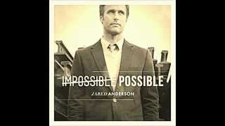 Jared Anderson - Impossible Possible (Single)