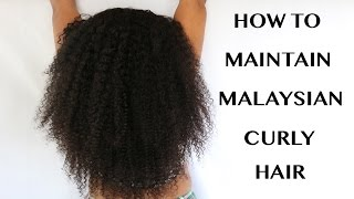 HOW TO MAINTAIN MALAYSIAN CURLY HAIR