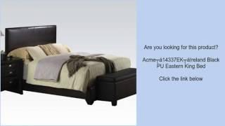 Acme14337EKIreland Black PU Eastern King Bed