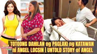 TOTOONG DAHILAN ng PAGLAKI ng KATAWAN ni Angel Locsin   UNTOLD STORY of ANGEL