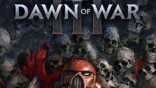 Warhammer 40000 Dawn of war 3 ОРКИ, ЭЛЬДАРЫ ИЛИ КОСМОДЕСАНТ