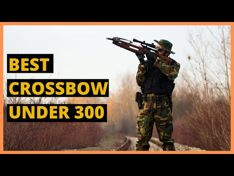 BEST CROSSBOW UNDER  $300 IN 2020