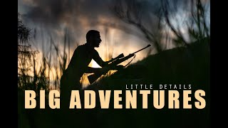 """""""Little Details, Big Adventures"""" - Hunting in Europe's Great Outdoors, across the plains and alps"""