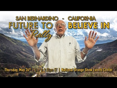 Bernie Sanders LIVE from San BERNardino, CA - A Future to Believe in Rally - #Calibernication