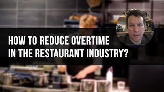 How To Reduce Overtime in the Restaurant Industry?