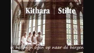 Khitara Stilte   Ik hef mijn ogen op naar de bergen