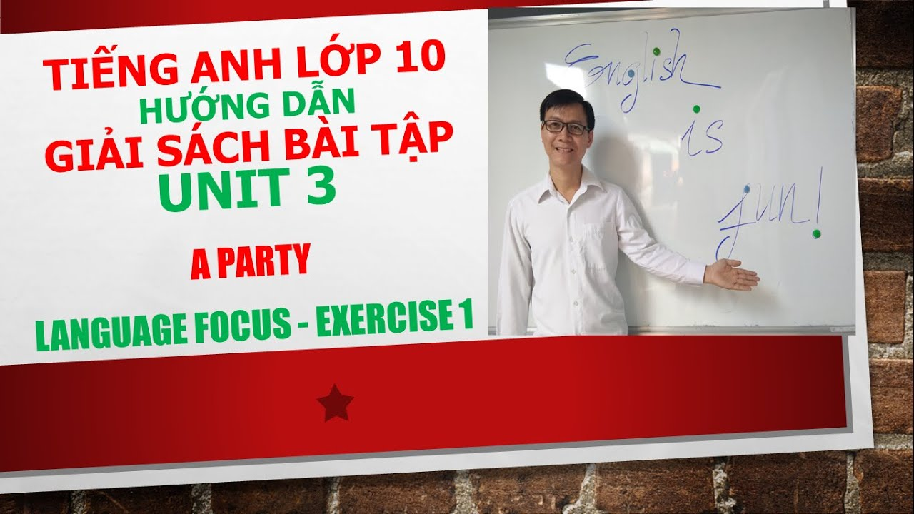 Tiếng Anh lớp 10 – Giải SBT – Unit 3 – Language focus – Exercise 1