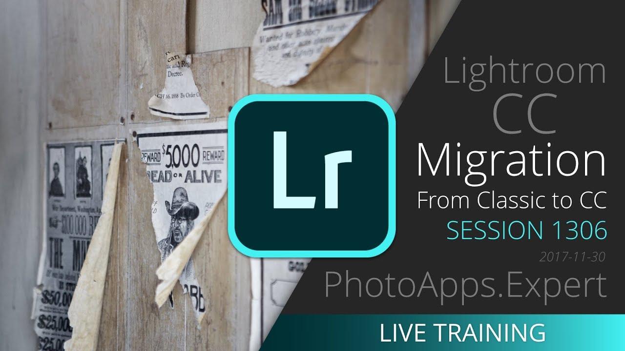 Watch @Lightroom CC MIGRATION #LiveTraining 1306 @PhotoAppsExpert