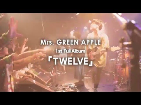 Mrs. GREEN APPLE / 1st AL 「TWELVE」ダイジェスト映像