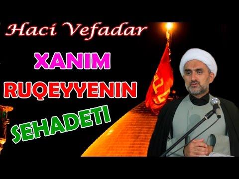Haci Vefadar 2016 Xanim Ruqeyyenin Sehadeti