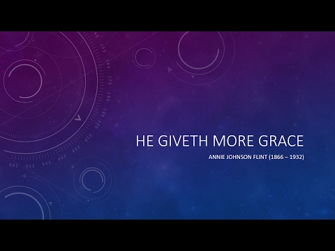 He giveth more grace - Annie Johnson Flint - Hymn History