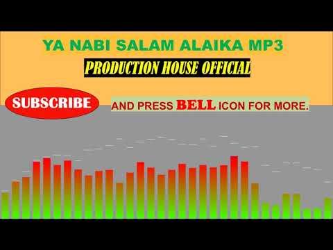 Ya Nabi Salam Alaika MP3-New Naat 2019-Production House