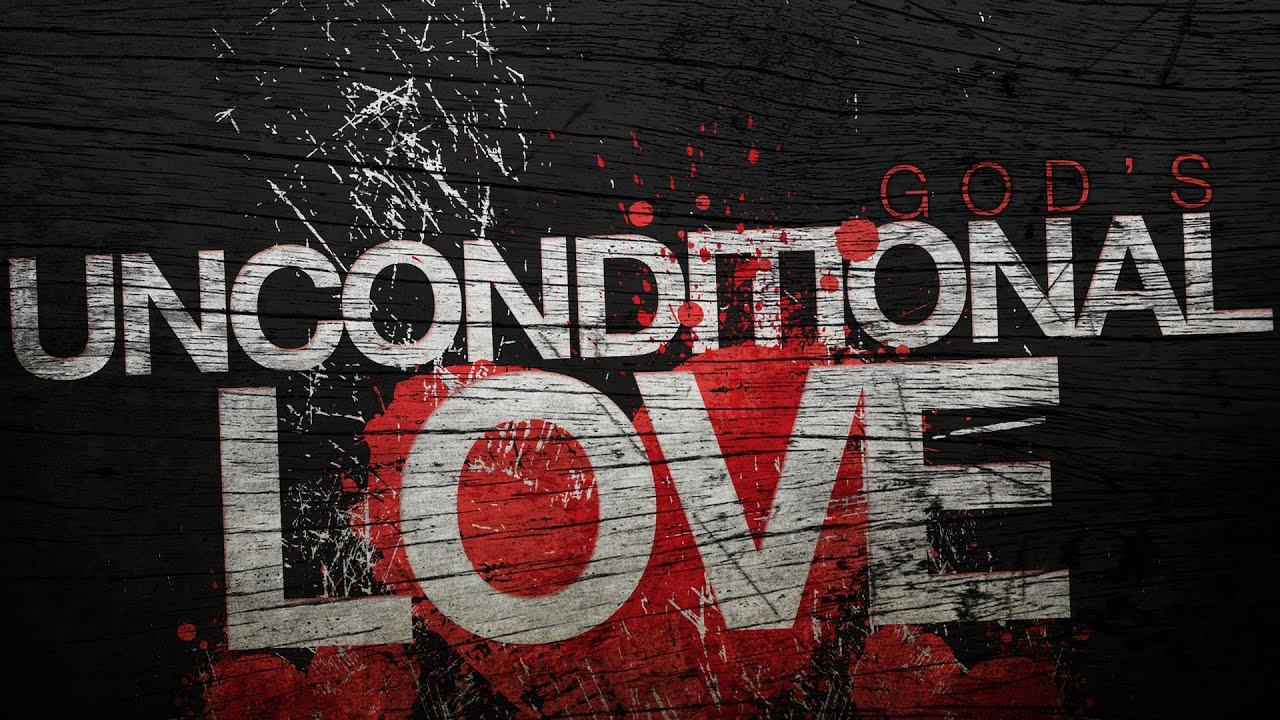 God's Unconditional Love - YouTube  God's Uncondi...