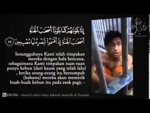 Disebalik MERDU nya, Ada MAKNA nya Kisah hafiz Al Quran yang dipenjara  ( Surat Al Qalam : 11-28 )