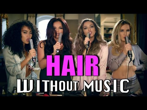 #WITHOUTMUSIC / Hair - Little Mix