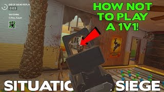Situational Siege || How NOT to Play a 1v1