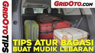 Tips Atur Bagasi Buat Mudik Lebaran | How To | GridOto Tips