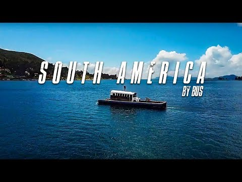 10 Months Driving a School Bus Through South America – Travel Inspiration