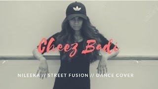 Cheez Badi (2017) | Machine | Dance Cover @Nileeka i | Udit Narayan & Neha Kakkar