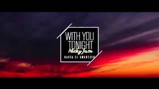 Nicky Jam - With You Tonight ( Hasta El Amanecer )   Vídeo Lyric
