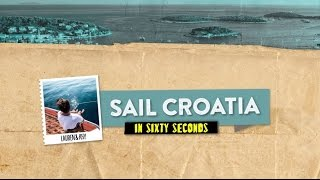 Sail Croatia In 60 Seconds