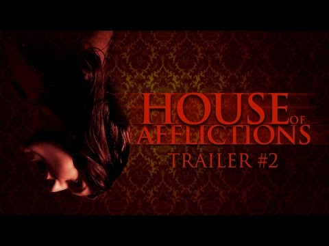 House Of Afflictions - (Haunted House/Ghost/Scary Film) Trailer 2