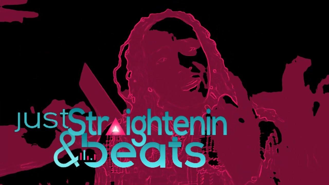 Just Straightenin & Beats
