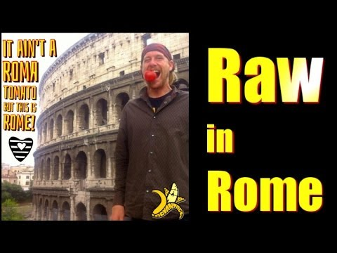 Raw in Rome with The Banana Commander