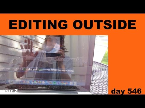 EDITING OUTSIDE day 546 (5/6/2016)