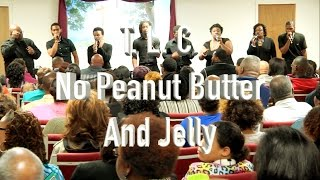 Acappella Group /TLC /No Peanut Butter And Jelly