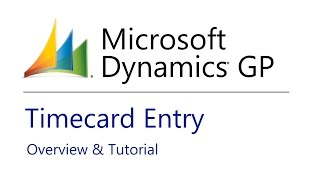 Microsoft Dynamics GP Timecard Entry - Overview & Tutorial
