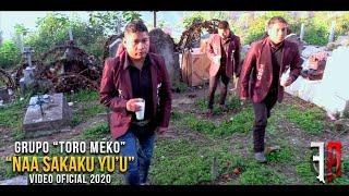 Grupo Toro Meko - Ñaa Sakaku Yu'u (Video Oficial) 2021