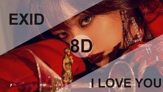 EXID (이엑스아이디) - I LOVE YOU (알러뷰) [8D USE HEADPHONE] 🎧