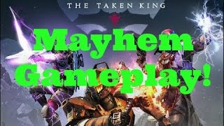 Destiny The Taken King Mayhem Gameplay Montage (with a few house of wolves matches) JPD