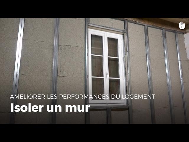 Tutoriel Vidéo Comment Isoler Un Mur Intérieur Avec De La