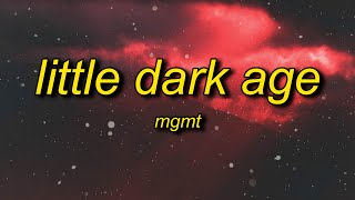 MGMT - Little Dark Age (TikTok Remix) Lyrics | policemen swear to god loves seeping from the guns