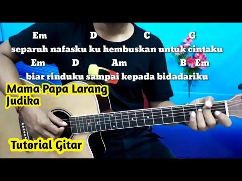 Chord Gitar Judika Mama Papa Larang - Tutorial Gitar By Darmawan Gitar