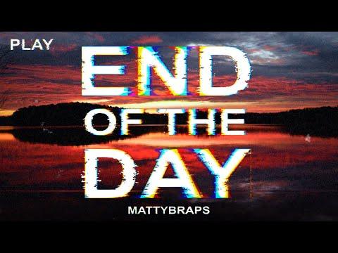 MattyBRaps - End Of The Day (Lyric Video)