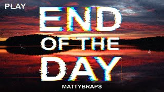 MattyBRaps - End of the Day (Lyric Video)