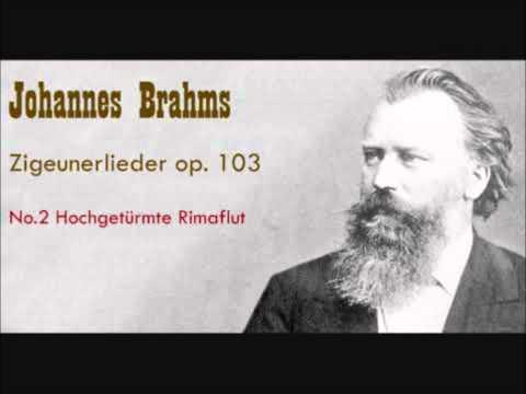"""Hochgetürmte Rimaflut"" from Brahms Zigeunerlieder op. 103, #2"