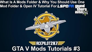 GTA V Mod Tutorials #3 | What Is A Mods Folder & How To Use OpenIV For LSPDFR In Grand Theft Auto V