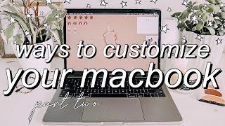 PT 2: macbook organization + customization tips/tricks!  *MUST DO!!*