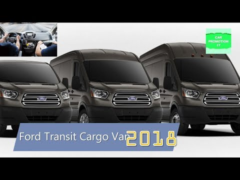 2018 Ford Transit Cargo Van for Business Review Interior & Exterior