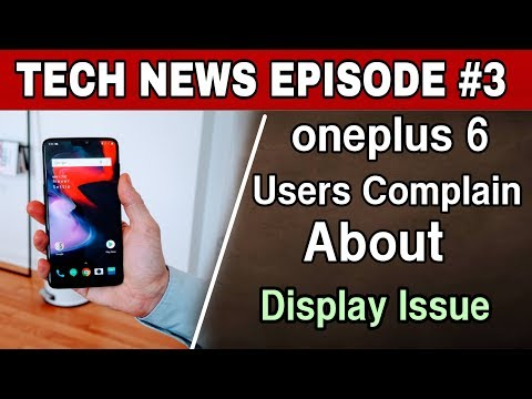 Oneplus 6 Mobile Users Complain About a Display Issue