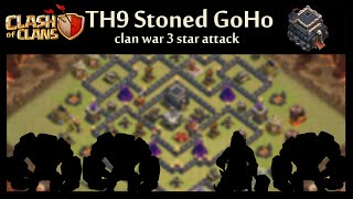Clash of Clans | TH9 Stoned GoHo Clan War 3 star attack replay | Attack by JuiceBox