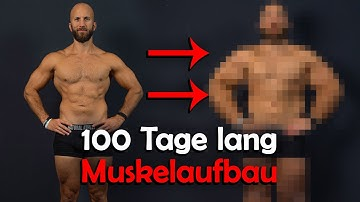 100 Tage Muskelaufbau! Das Experiment